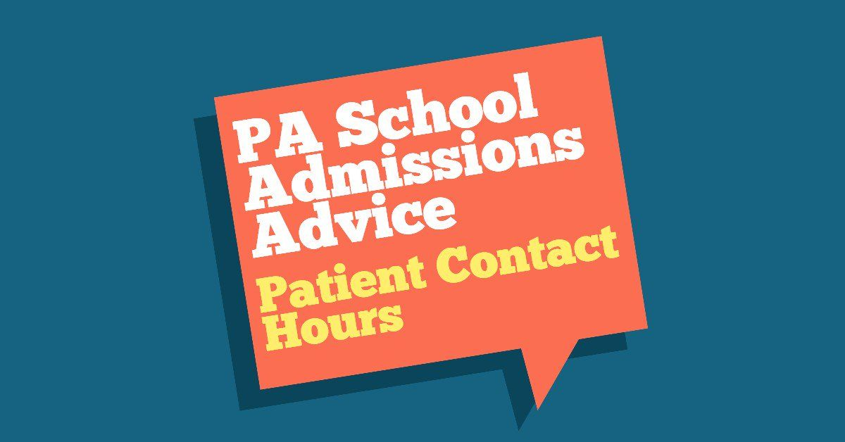 The Pre Pa Advisor Series Patient Contact Hours And Healthcare Experience The Physician Assistant Life Pa School This Or That Questions School Admissions