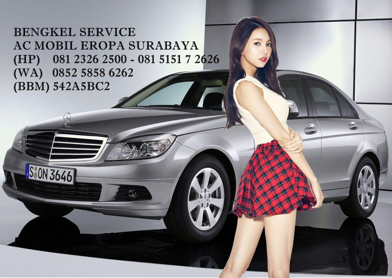 Bengkel Service Ac Mobil Eropa Di Surabaya Telp 081 2326 2500 Surabaya Bengkel Eropa