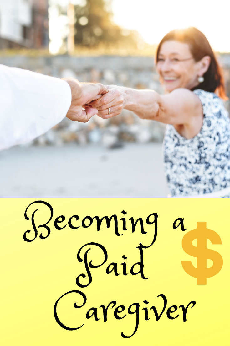 A How To Guide To Get Paid As A Caregiver Caregiver Caregiver Resources Home Health Aide