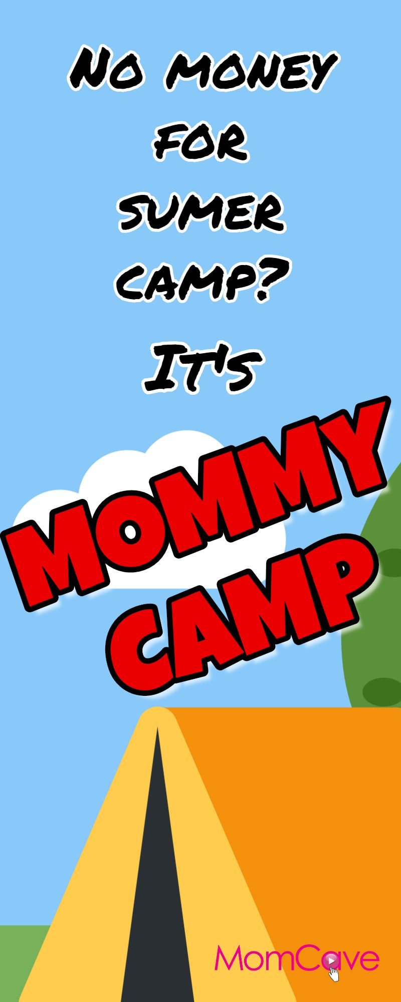 Mommy Camp When Summer Camp Isn T An Option Mom Humor Summer Camp Mom Jokes