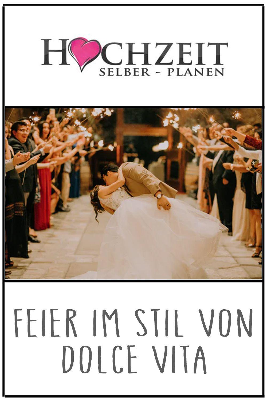 Feier Im Stil Von Dolce Vita Italienische Hochzeit Hochzeit Hochzeitsfeier
