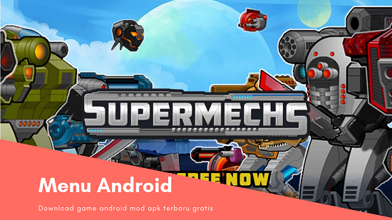 Download Super Mechs Mod Apk v3 101 (Unlimited Money/Tokens