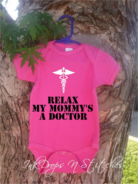 Cute Relax My Mommys a Doctor Baby Onesie  by InkDropsNVinyl, $14.99