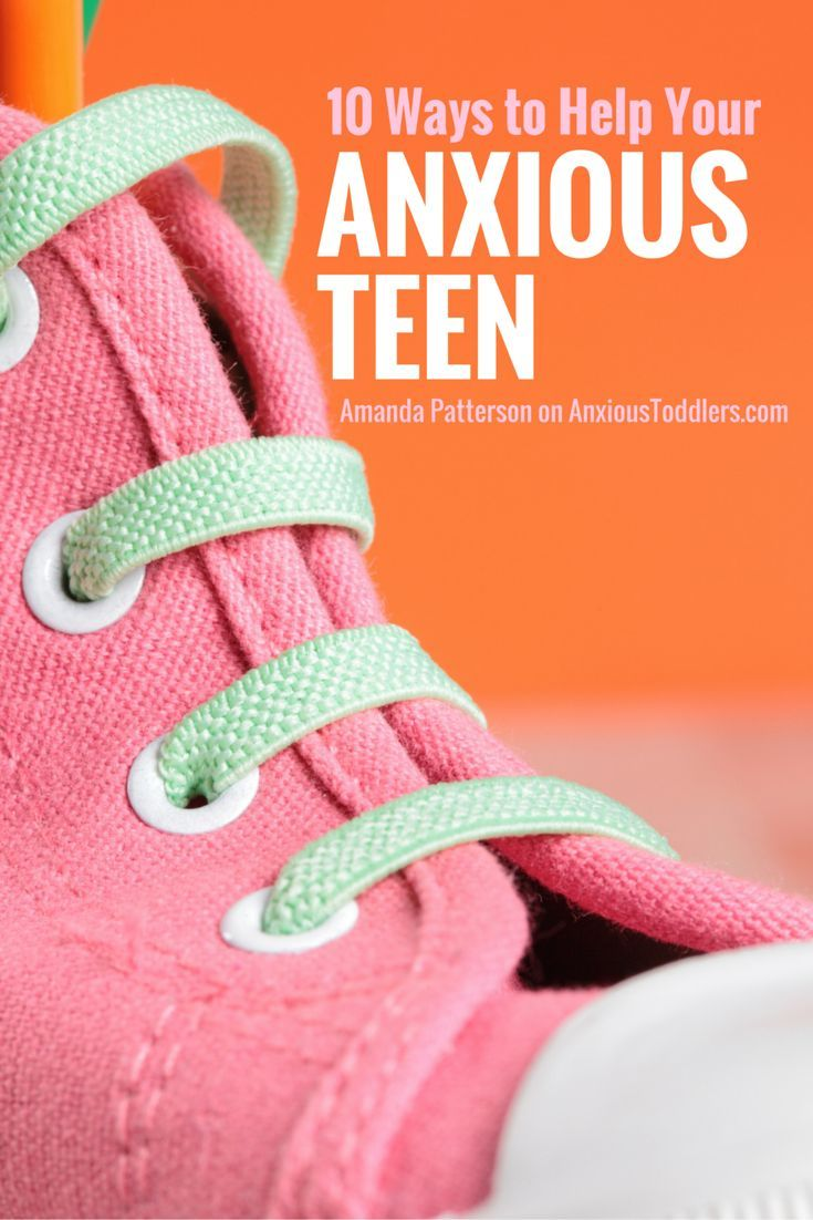 Do you have an anxious teen? Here are 10 ways to help them!