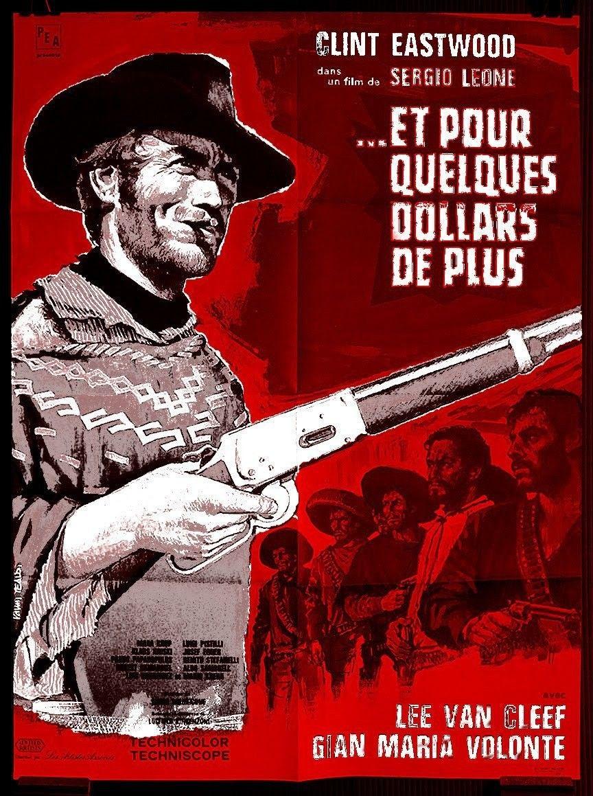 Sergio Leone 1965 ... Et pour quelques Dollars de plus