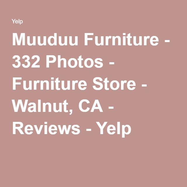 Muuduu Furniture 332 Photos Furniture Store Walnut Ca