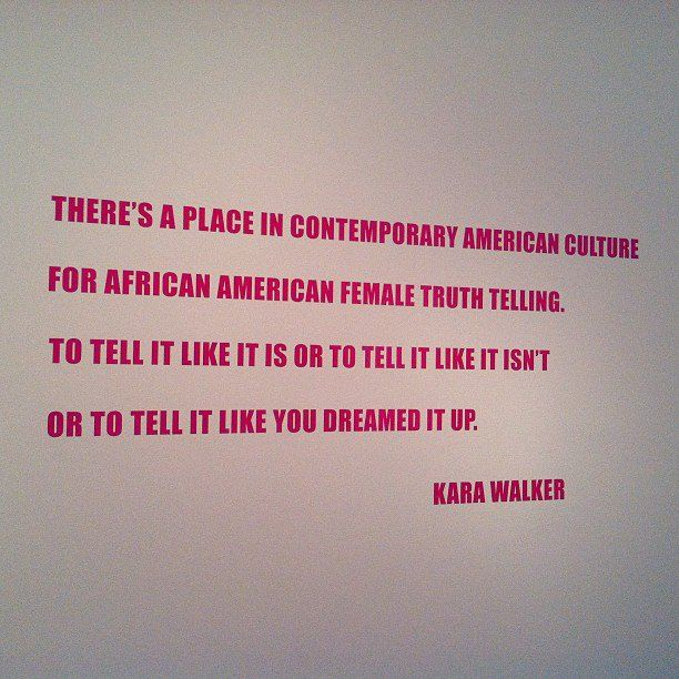 Powerful quote from #AfriFemArtisticGenius Kara Walker