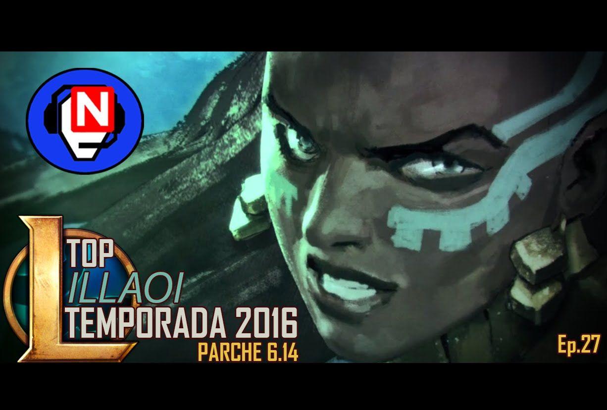 ILLAOI TOP | está muy OP | parche 6.14 | Ep. 27 - League of Legends en español