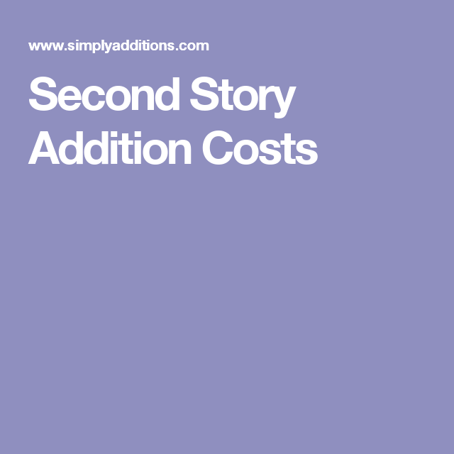 Two Story Addition Ideas: Second Story Addition Costs