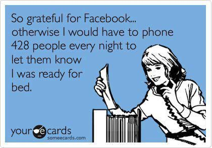 too funny.. i have a friend on fb who does this every night..