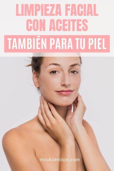 Limpieza Facial Con Aceites [Una Guía Completa