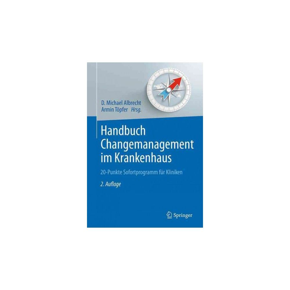 Handbuch Changemanagement Im Krankenhaus : 20-punkte Sofortprogramm Fur Kliniken (Hardcover)
