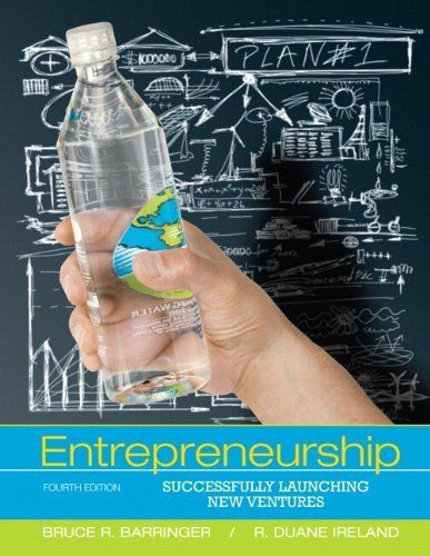 Entrepreneurship: Successfully Launching New Ventures (4th Edition
