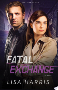 Fatal Exchange (Southern Crimes Book #2) By Lisa Harris