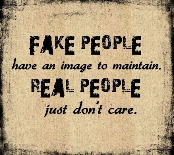 Fake people vs real people Fake people, Phony people quotes