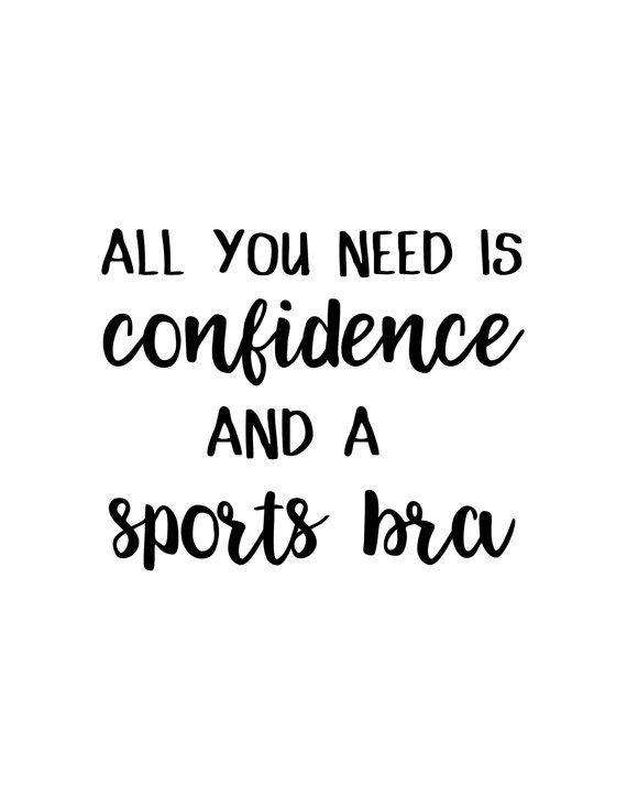 All You Need Is Confidence And A Sports Bra Motivational   Etsy    Motivation, Fitness motivation quotes, Fitness instagram