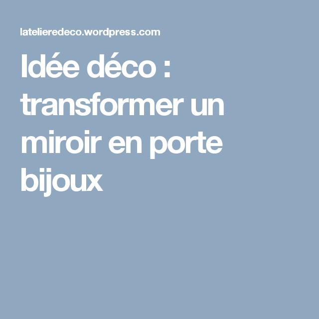 Idée Déco Transformer Un Miroir En Porte Bijoux Miroirs Petits