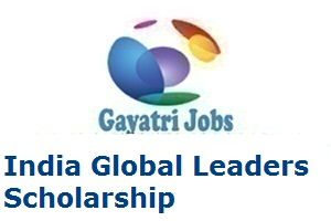 India Global Leaders Scholarship 2020 Apply Online Eligibility Dates Teacher Recruitment Police Recruitment How To Apply