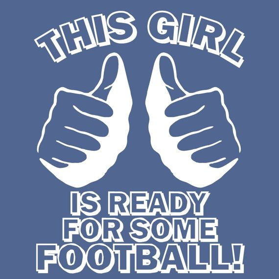 d631f122 THIS GIRL is ready for some FOOTBALL t shirt funny by foultshirts ...