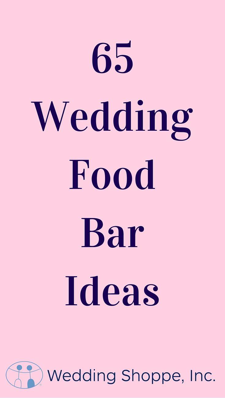 65 DIY Wedding Food Bar Ideas | The Wedding Pros | The Perfect ...