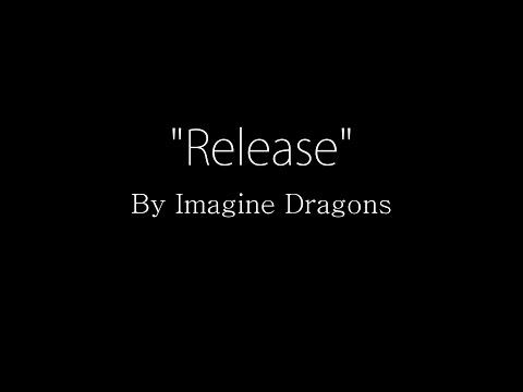 Imagine Dragons - Release (Lyrics) - YouTube