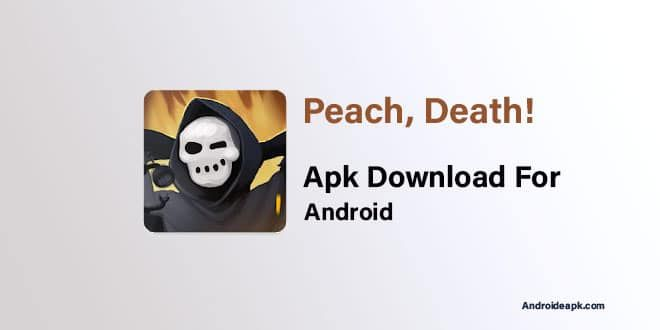Peace Death Apk Download For Android