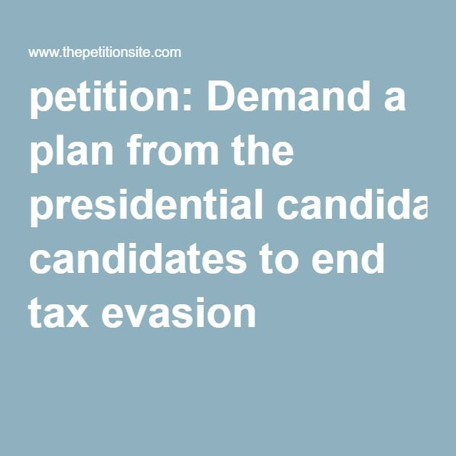 petition: Demand a plan from the presidential candidates to end tax evasion