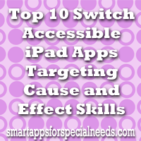 The Top 10 Ipad Apps For Special >> Smart Apps For Special Needs Top 10 Switch Accessible Ipad Apps