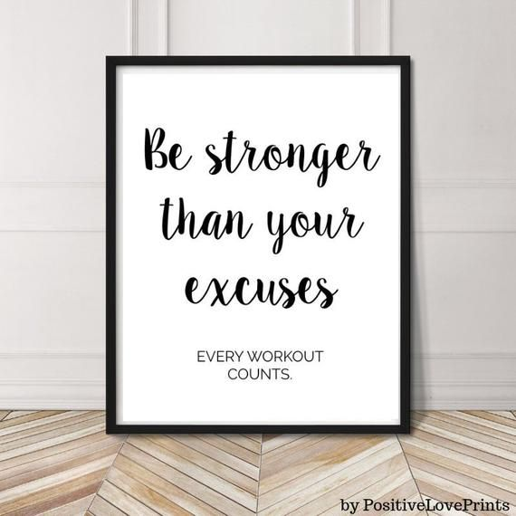 Printable Fitness Gym Wall Art Exercise Motivation Be Stronger Than Your Excuses Workout Sports Workout Room Colors Motivational Printables Gym Wall Decor