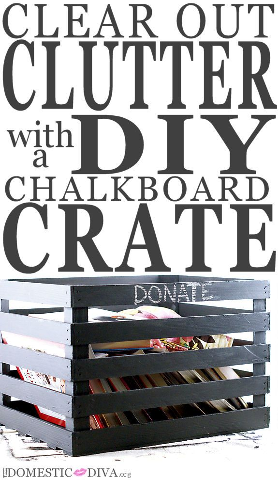 Clear Out Clutter with a DIY Chalkboard Crate