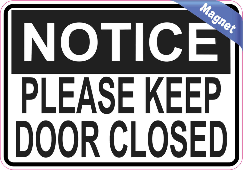 5in X 3 5in Notice Please Keep Door Closed Magnet Magnetic Sign Magnets Keep Door Closed Sign Aluminum Signs Door Signs