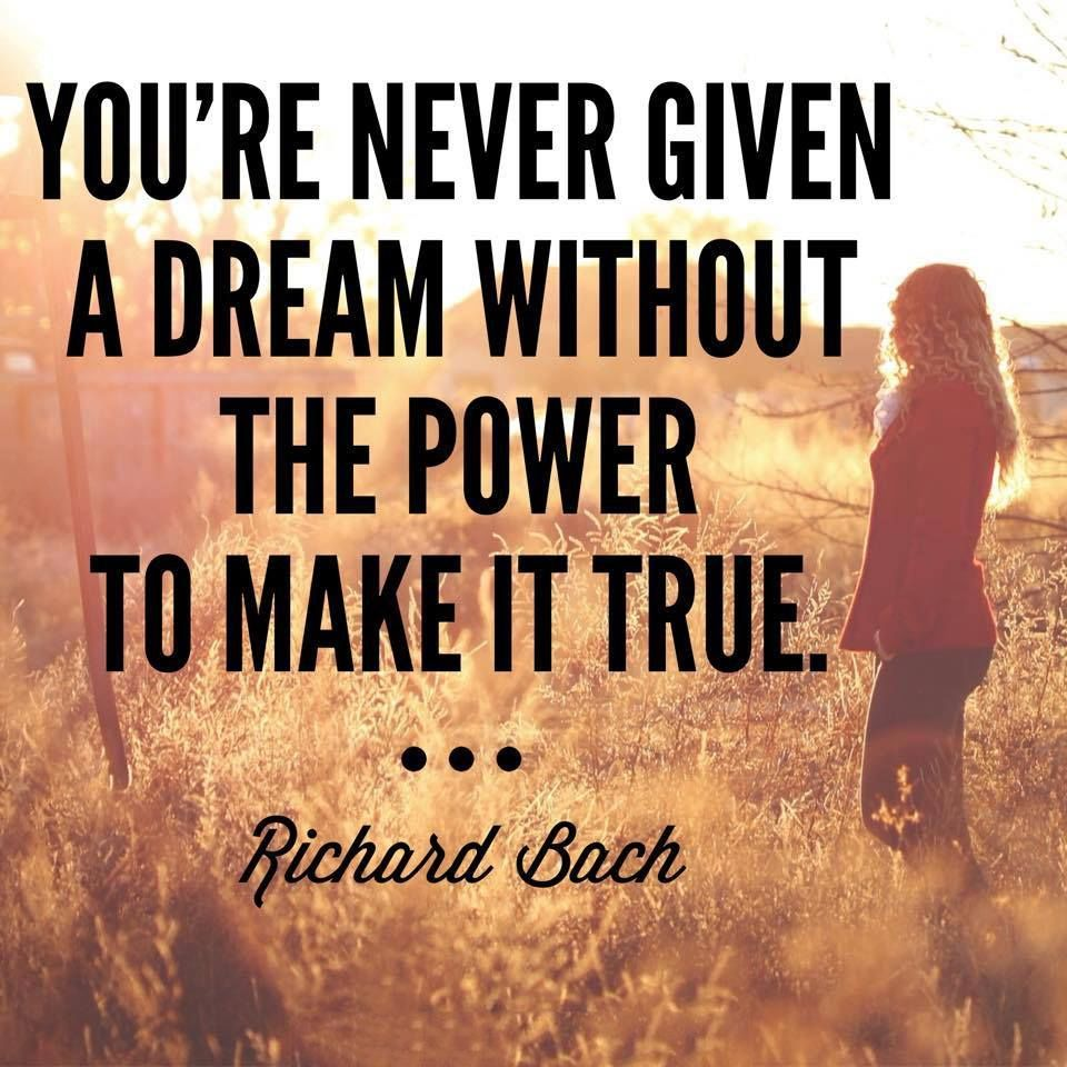 Sayings On Life Inspirational Quotes You're Never Given A Dream Without The Power To Make It True Life