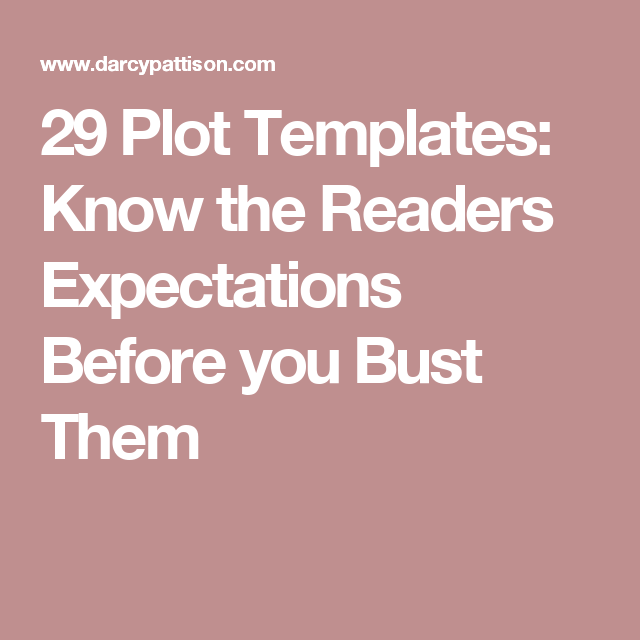 29 Plot Templates: Know the Readers Expectations Before you Bust Them