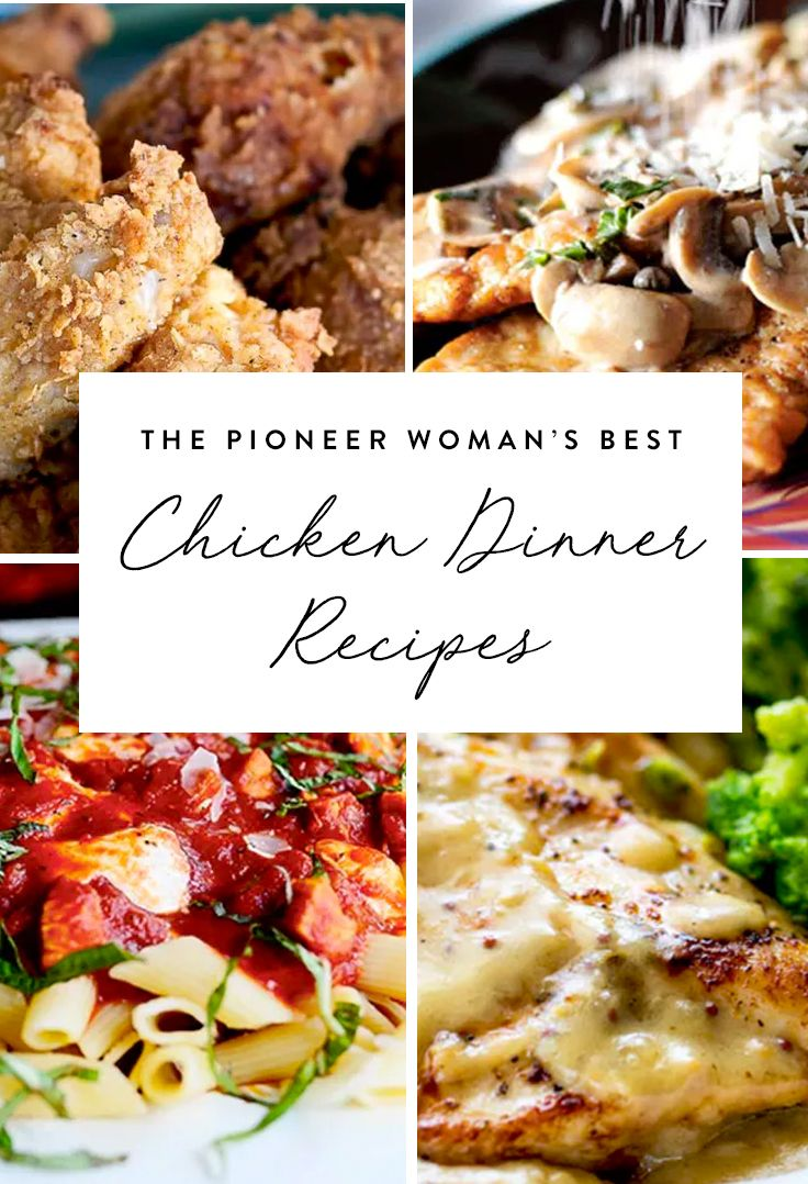 The Pioneer Woman S Best Chicken Recipes Chicken Dinner Chicken Dinner Recipes Best Chicken Recipes
