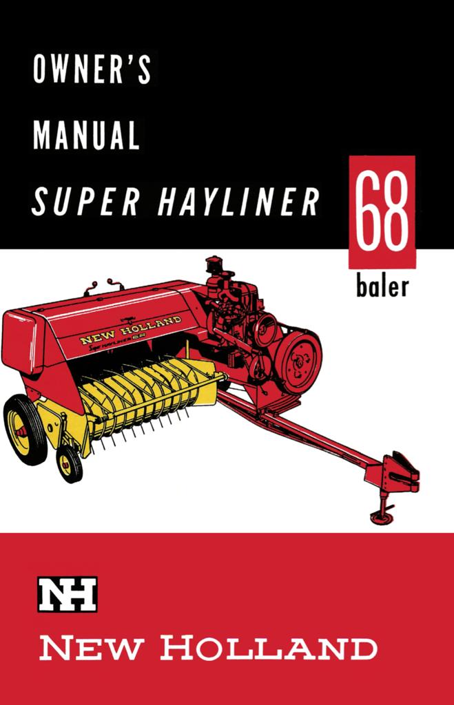 New Holland Super Hayliner 68 Baler Owner S Manual New Holland New Holland Baler Baler