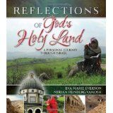 Reflections of God's Holy Land: A Personal Journey Through Israel (Hardcover)By Eva Marie Everson