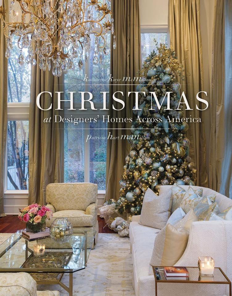 Christmas Ideas Designers Own Homes Book Shayla Copas Www Shaylacopas Com Traditional Christmas Good New Books Interior Design Books Christmas Books
