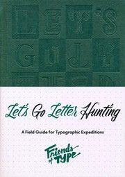 Letter hunting, type spotting, font finding—whatever you want to call it—designers, typographers, and handletterers have long taken to the streets for inspiration in the bountiful and amazing examples of type that surround us. Whether hunting for forgotten vintage signage, a perfect piece of street art, or colorful handpainted ephemera, this lightly guided notebook from the popular design collective Friends of Type (authors of the Keep Fresh, Stay Rad Postcard Box) provides ample...