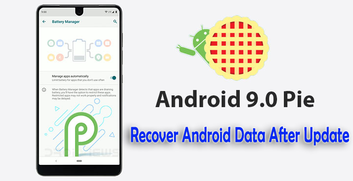 Get The Best Ways To Recover Lost Data After Android 9 0 Pie Update On Android Phones Use The Best Way To Retrieve Precious Android 9 Android Data Recovery