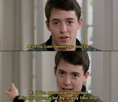Ferris Buellers Day Off Quotes ferris bueller's day off quotes   Google Search So true! | movies. Ferris Buellers Day Off Quotes