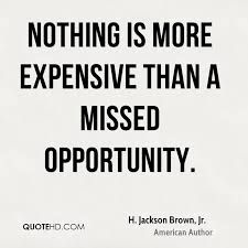 Image Result For Missed Opportunity Quotes