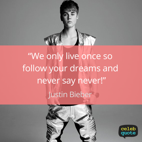 Justin Bieber Quote About Dream Life Never Success Justin Bieber Quotes Birthday Quotes Funny For Him Justin Bieber Facts