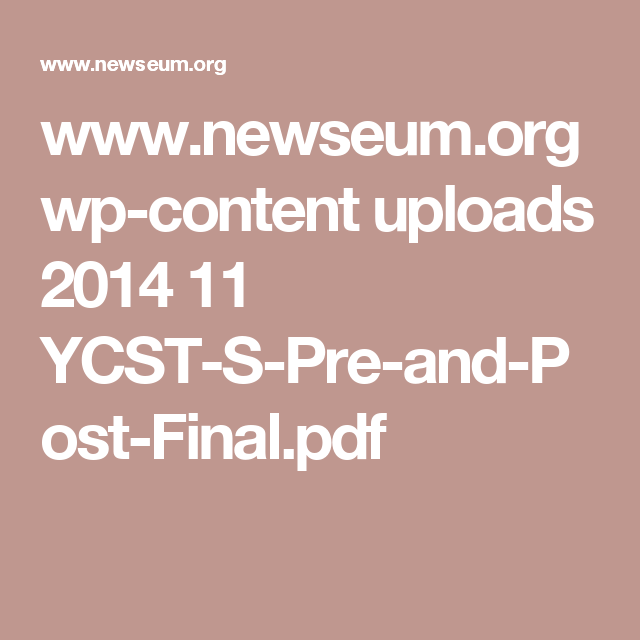 www.newseum.org wp-content uploads 2014 11 YCST-S-Pre-and-Post-Final.pdf