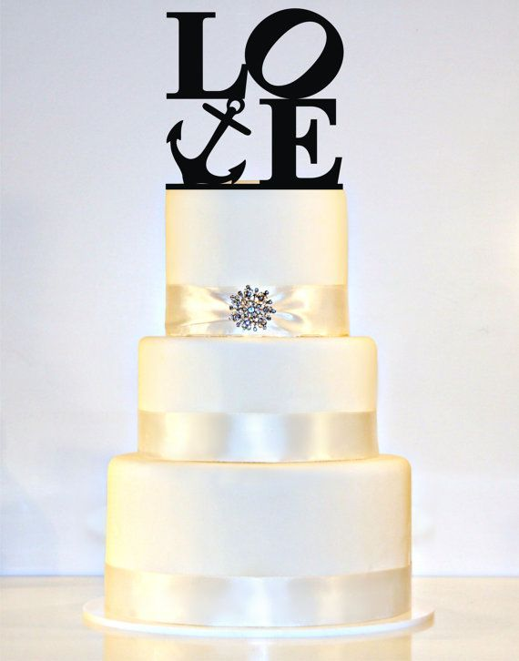 Love Wedding Cake Topper With An Anchor Perfect For By Shopthetop 15 00 Personalized Wedding Cake Toppers Cake Topper Wedding Monogram Winter Wedding Cake