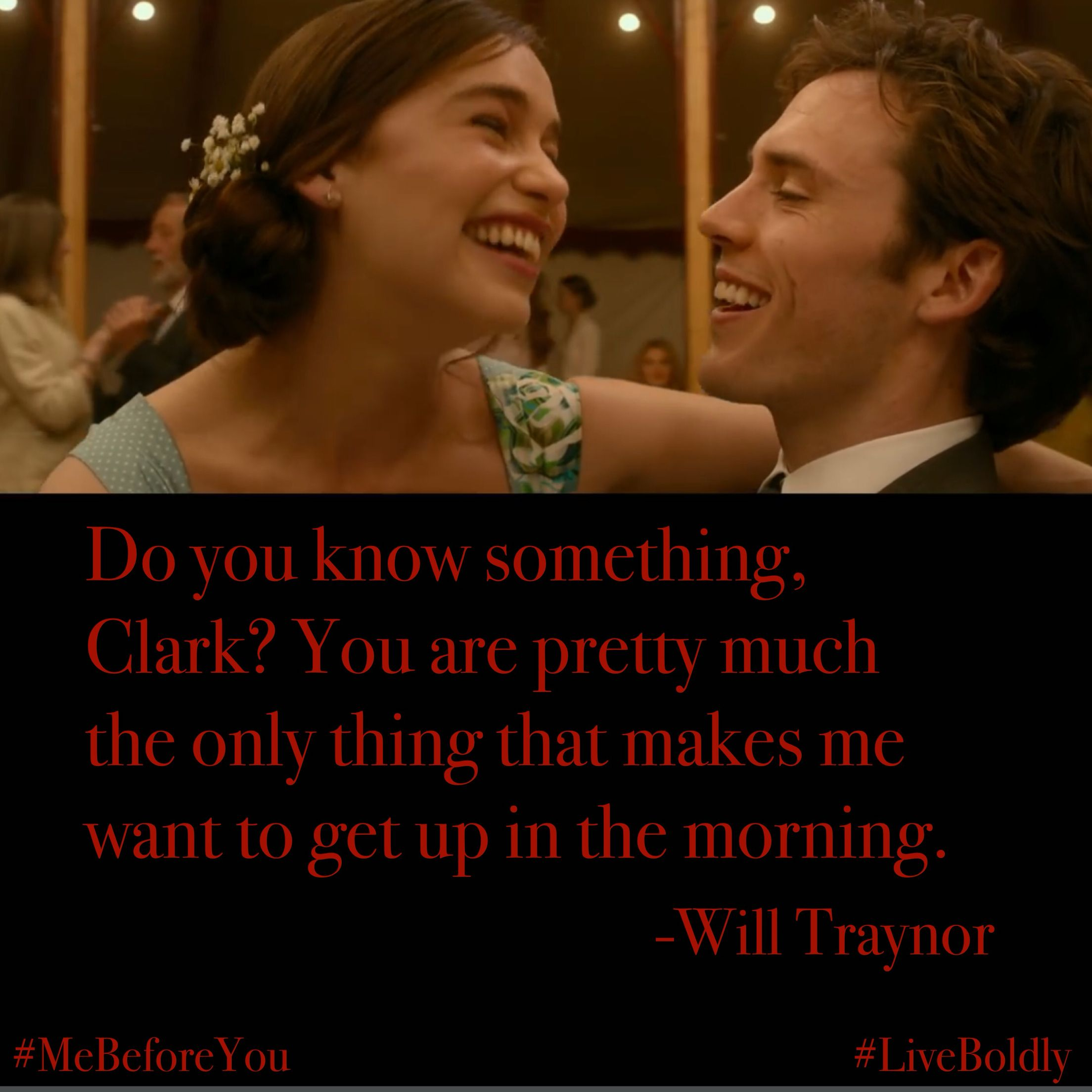 Me Before You Quotes Inspiration Me Before You Quotelouisa Clarkwill Traynor#liveboldly