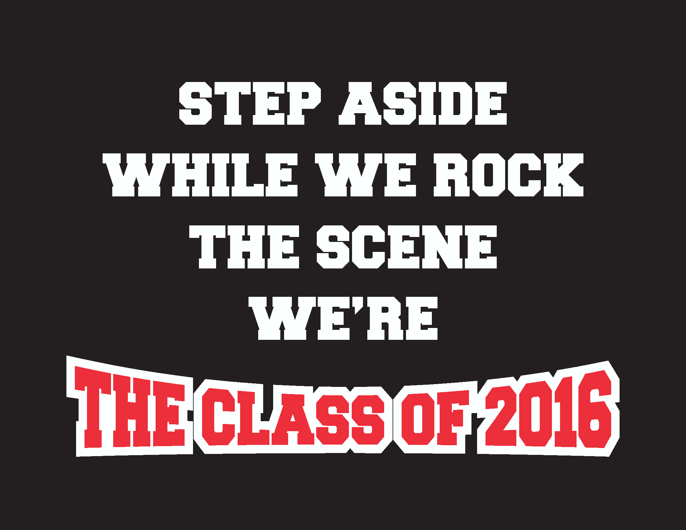 Class Of 2016 Slogans Google Search Annieloveaj Class Of 2016 Senior Quotes Senior Shirts