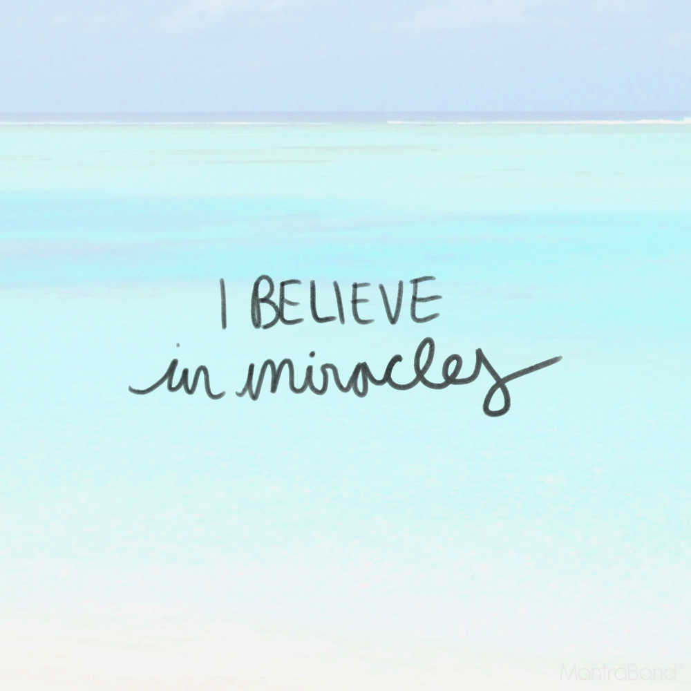 I Believe In Miracles Believe In Miracles Miracle Quotes Inspirational Quotes
