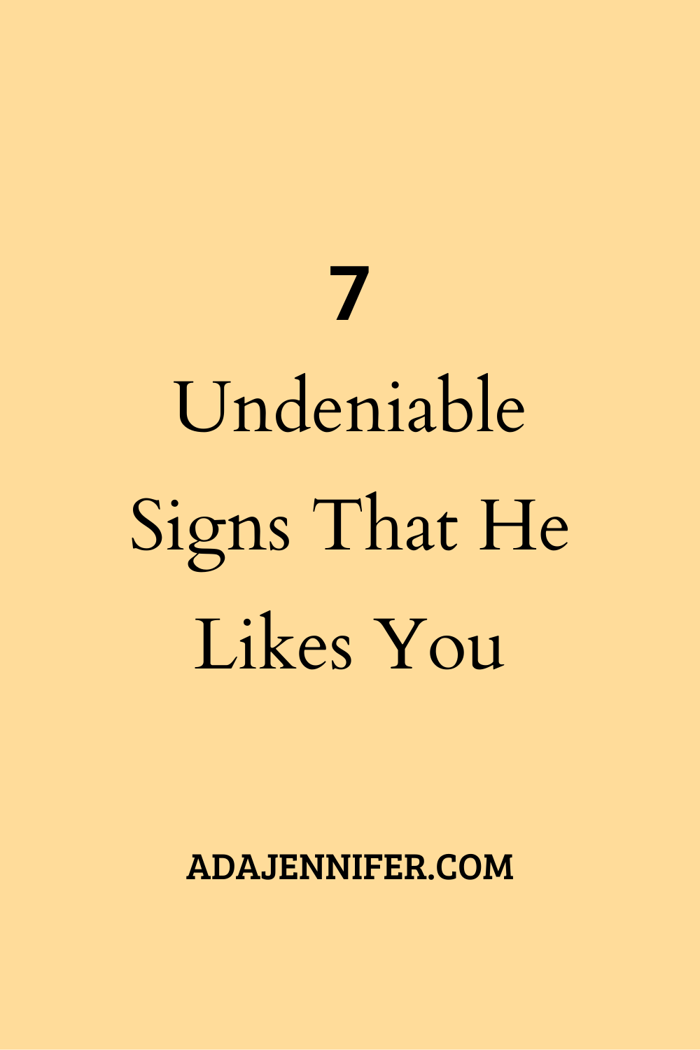 You undeniable likes signs he that 13 Undeniable