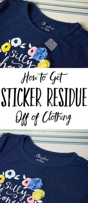 How To Remove Sticker Residue From Clothing After Washing Modernly Morgan Remove Sticker Residue Sticker Removal Clean House
