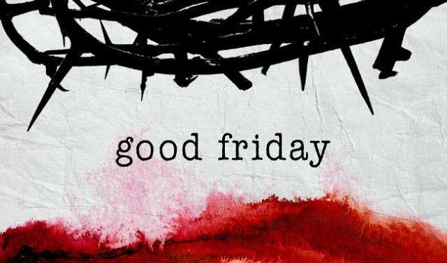 Good Friday History April 10 2020 Happy Good Friday Good